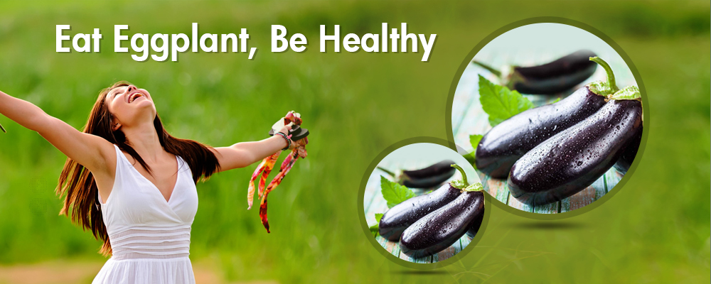Eat Eggplant, Be Healthy