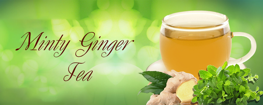Rejuvenate Yourself With Ginger Mint Tea